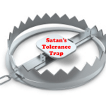 Satan's Tolerance Trap