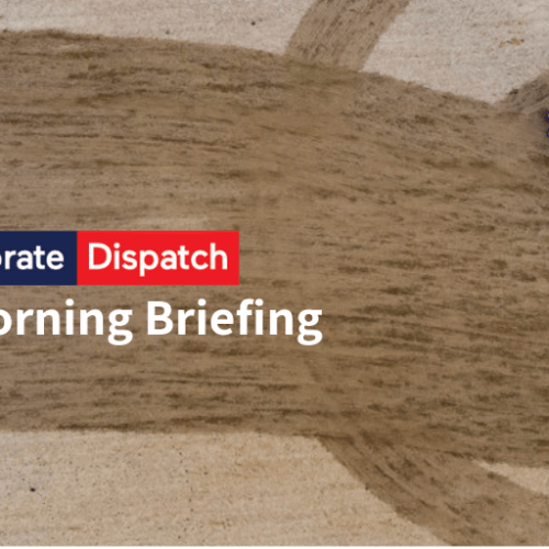 Corporate Dispatch Morning Briefing and Newspaper Review