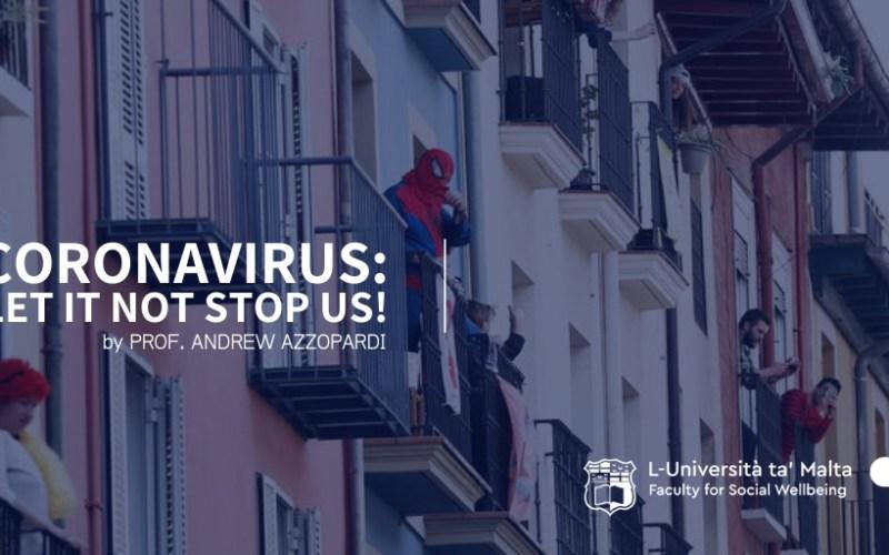 Coronavirus: Let it not stop us!