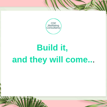 Pink background with green leaves and white billboard saying Build it, and they will come...