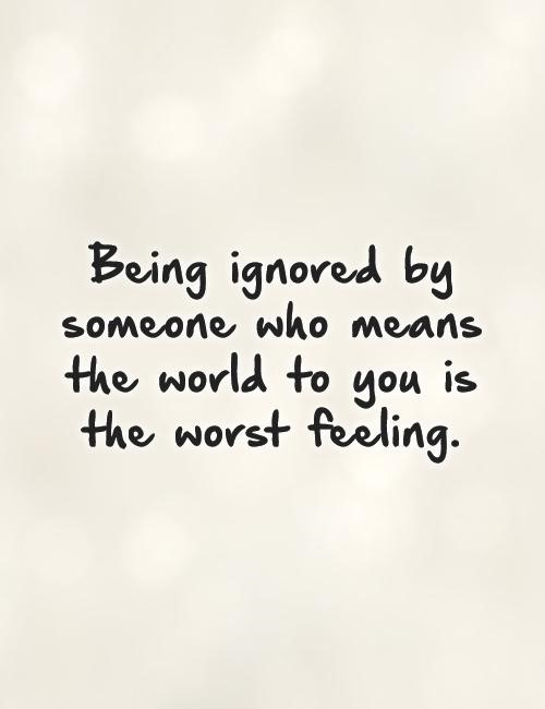 Quotes About Ignored : quotes, about, ignored, Being, Ignored, Quotes,, Sayings,, Images, Status, Message