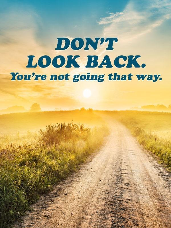 Never Look Back Quote : never, quote, Don't, Quotes, Inspire, Forward