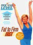 Pick Your Level: Fat to Firm Fast