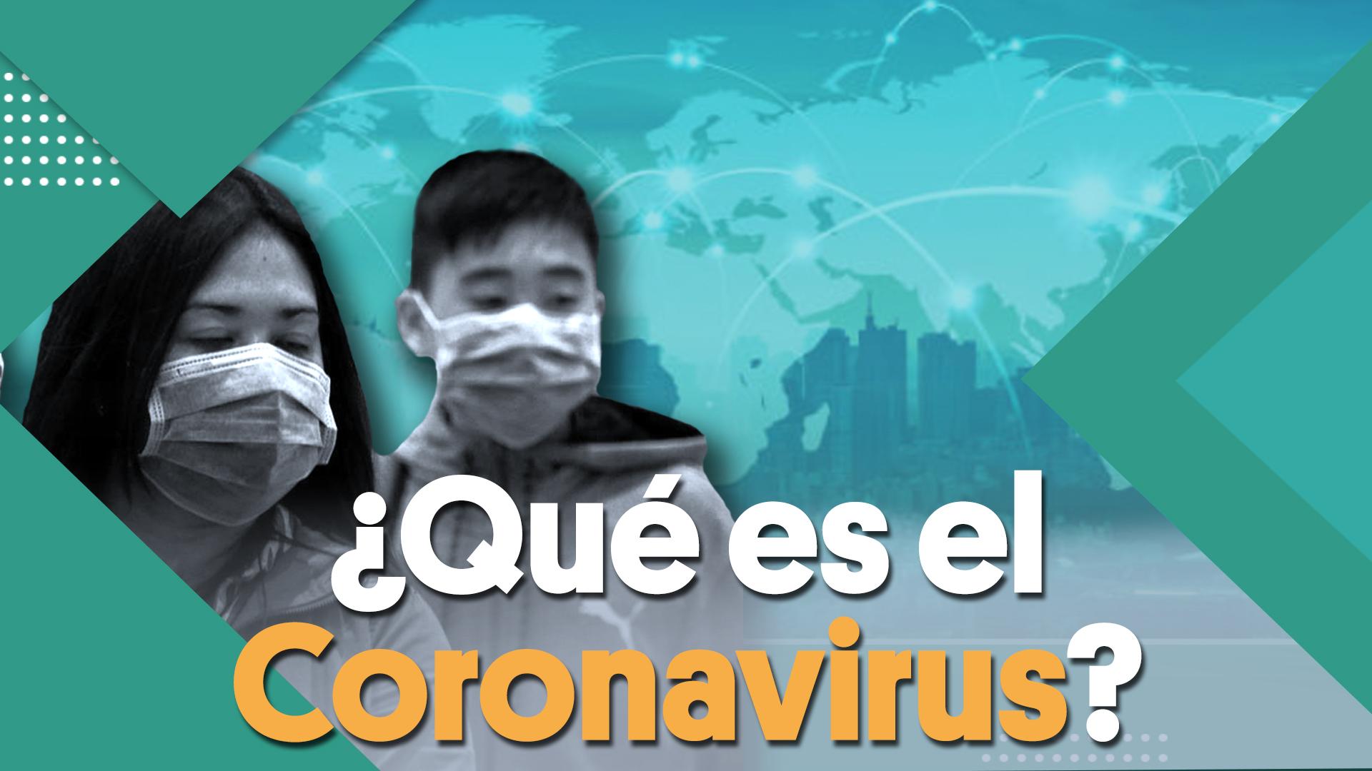 Qué es el coronavirus?