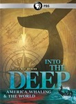 American Experience: Into the Deep: America, Whaling & the World