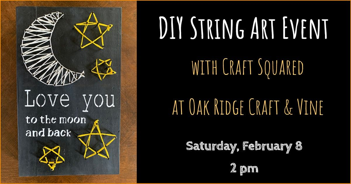Diy String Art At Oak Ridge Craft Vine Oak Ridge