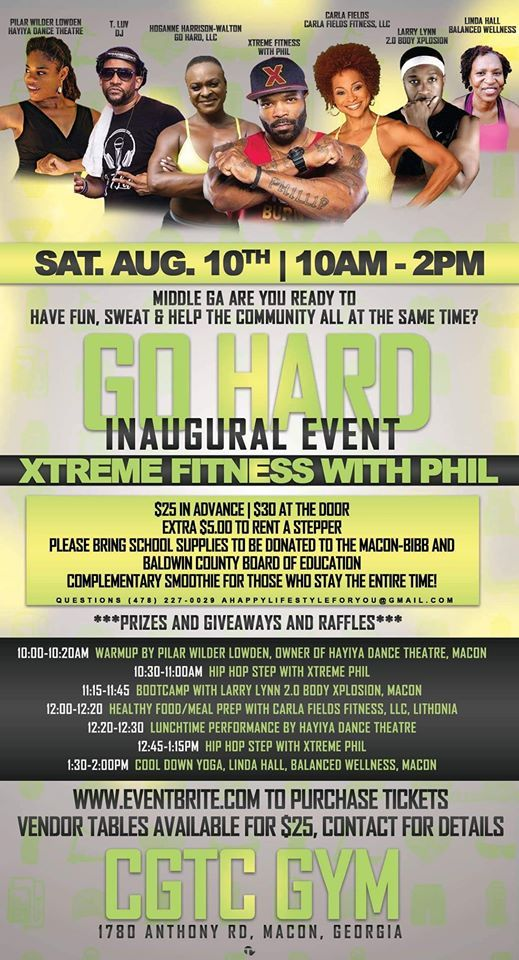 Go Hard Hosts Xtreme Fitness With Phil At Central Ga Tech 1780 Anthony Rd Macon Ga Macon