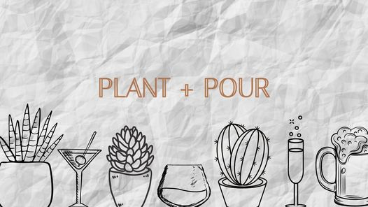 Plant + Pour, 28 January   Event in Birmingham   AllEvents.in
