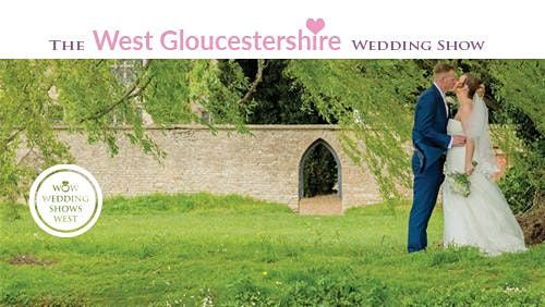 The West Gloucestershire Wedding Show Sunday 2nd February