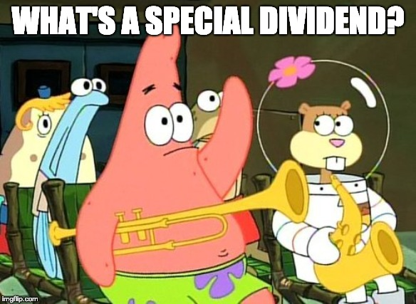 Patrick Asking What Is A Special Dividend