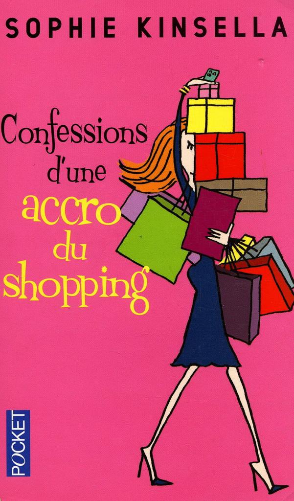 Confession D'une Accro Au Shopping Film : confession, d'une, accro, shopping, Confession, D'une, Accro, Shopping, Sophie, Kinsella, Romans, Accros