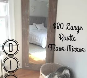 Diy Large Leaning Floor Mirror Hometalk