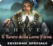 Shiver: Il Bosco della Luna Piena Edizione Speciale