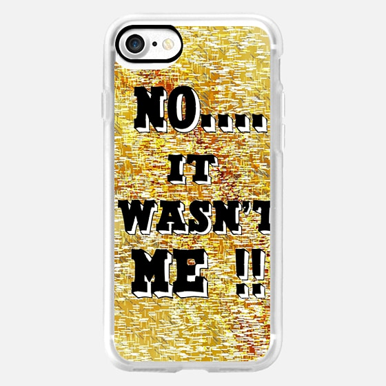 Wasn't Me Funny Text Humor Iphone 7 Case By Brian Raggatt