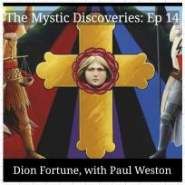 The Mystic Discoveries Podcast, Ep 14: Dion Fortune with Paul Weston |  Listen Notes