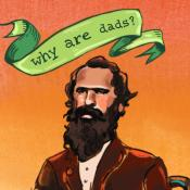 'Why Are Dads?' podcast cover