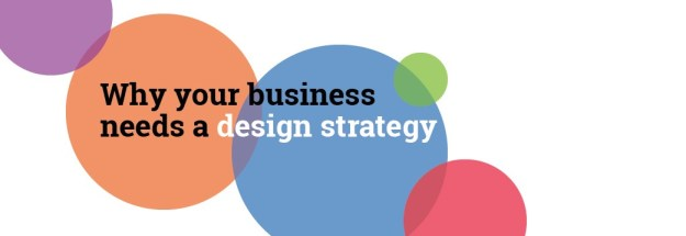 why your business needs a design strategy – prototypr