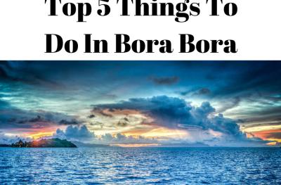 TOP 5 THINGS TO DO IN BORA BORA – Mickael Marsali – Medium