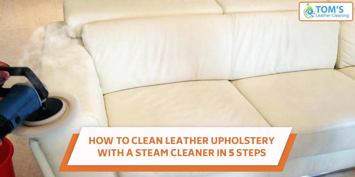 How To Steam Clean Leather Sofa How To Clean A Leather