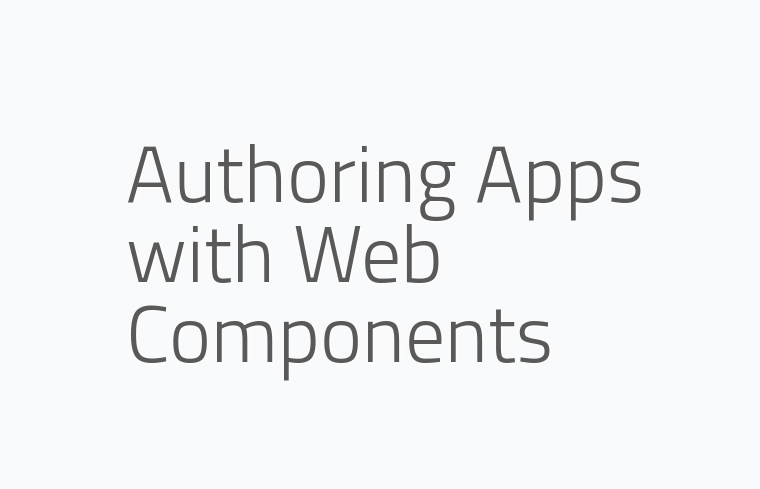Lessons Learned, making our app with Web Components