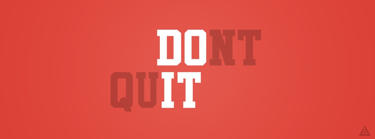 Push Yourself Quotes Wallpaper Please Don T Quit Every Expert Was Once A Beginner