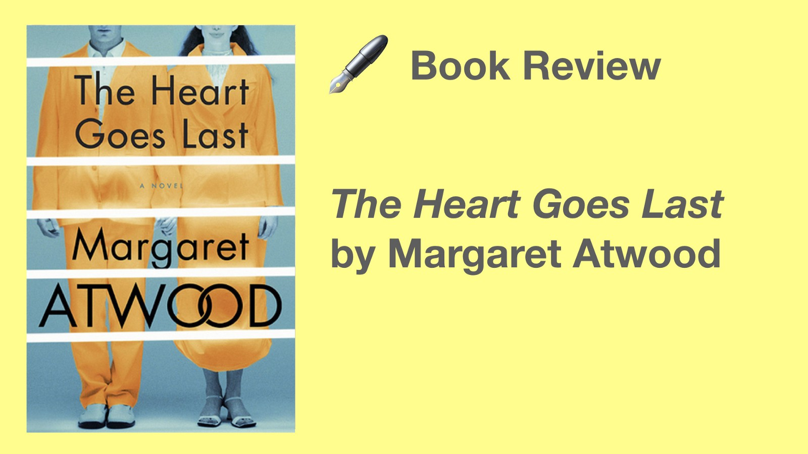 The Heart Goes Last By Margaret Atwood – My Books My Shelf – Medium
