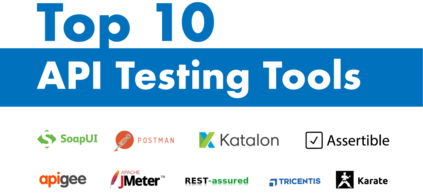 Best API Testing Tools for 2019 (Updated list)