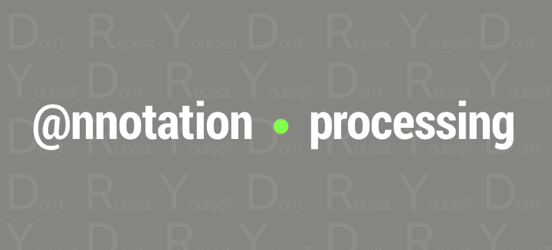Annotation Processing : Don't Repeat Yourself, Generate