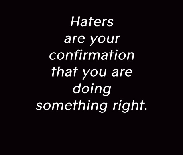 You Created The Hate Its True Look Light Cannot Exist Without Darkness By Not Being What They Demanded You Be By Being True To Yourself