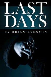 Last Days Brian Evenson