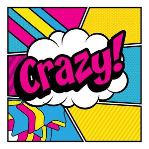 "The word ""crazy!"" on a white cloud against a psychadelic background. Keyword: Armchair psychology"