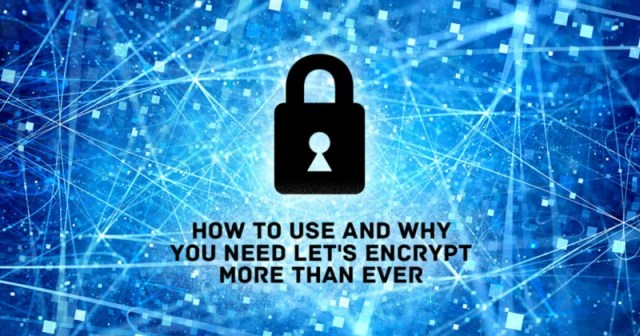 1*7BXlzPYCVgzpAnMoMtO pQ - How to Use - and Why You Need - Let's Encrypt More Than Ever