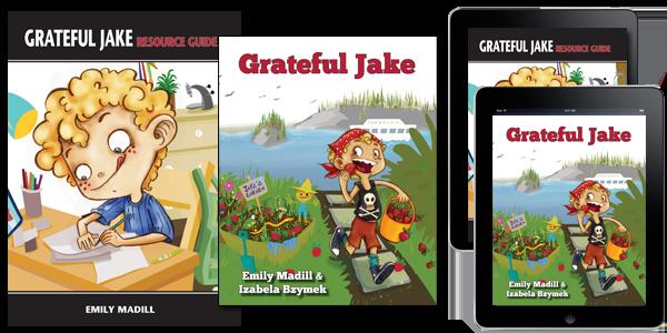 Grateful Jake, Gratitude, Children's Gratitude Books, Author Emily Madill, Empowerment Books for Kids, Attitude of Gratitude
