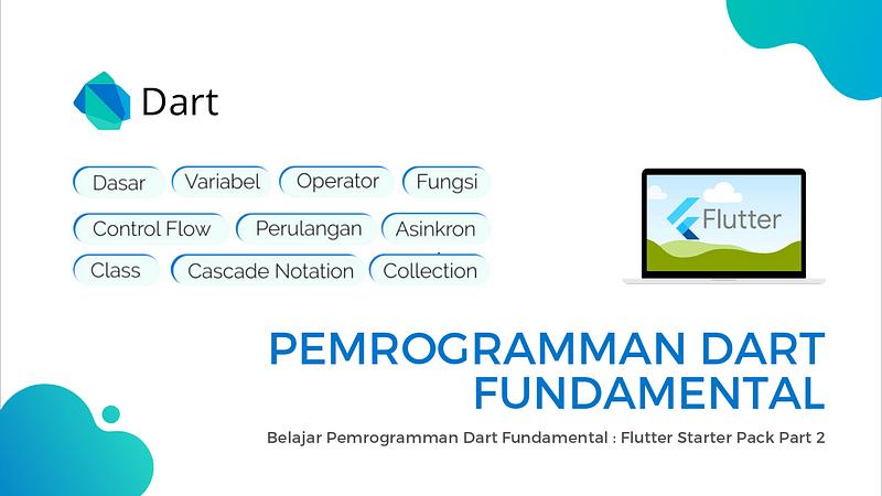 1*T5w1yb6-TqoZzLX_DFYvDw Belajar Pemrogramman Dart Fundamental: Flutter Starter Pack Part2