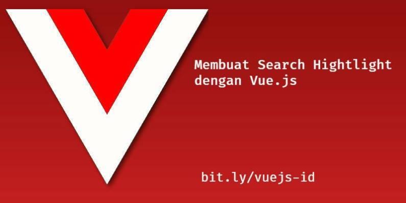 Membuat Search Highlight dengan Vue js | Irfan Maulana