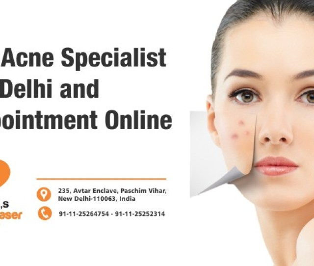 Best Acne Specialist In Delhi Paschim Vihar Get Help From Medical Experts To Select The Right Acne Doctor From Top Clinic View Profile Fees Expertise