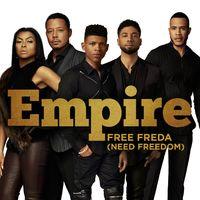 Free Freda (Need Freedom) by Empire Cast, Sierra McClain
