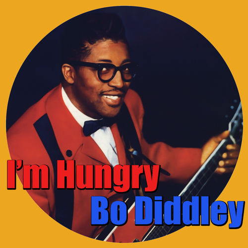 Mess Around  Im Hungry  Bo Diddley