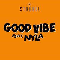 Good Vibe (feat. Nyla) by Strobe!