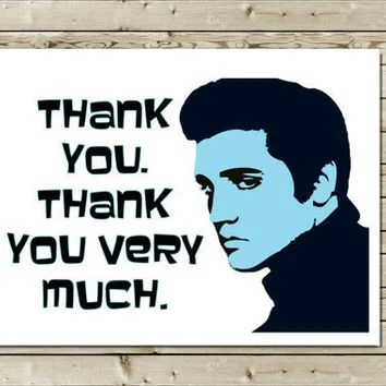 funny elvis thank you
