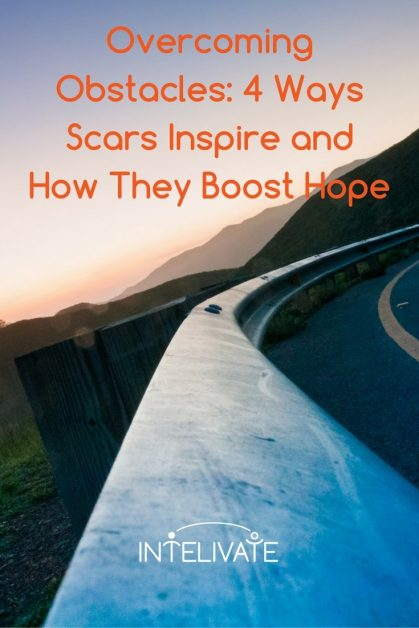Overcoming Obstacles In Life 4 Ways Scars Inspire