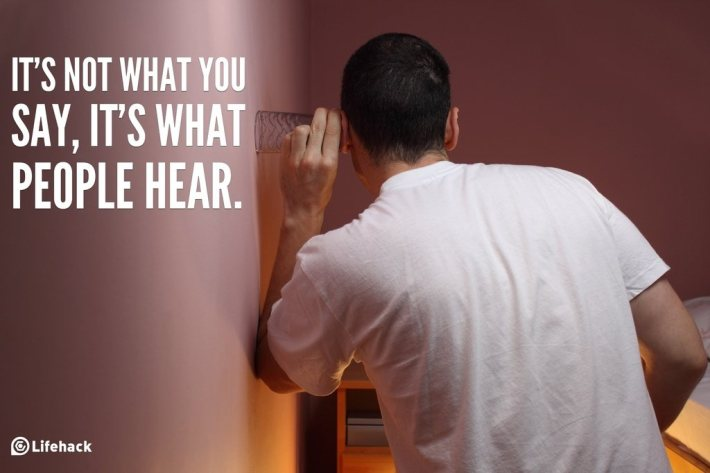 its not what you say, its what people hear.