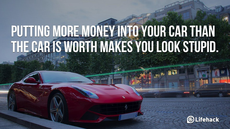 Dont Put Too Much Money Into Your Car