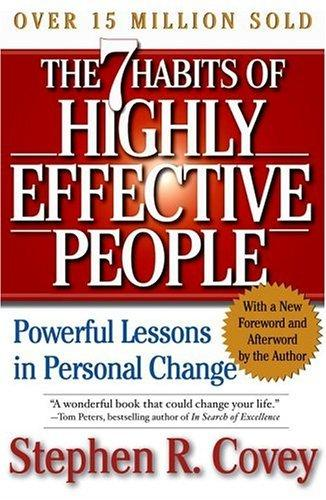 The Seven Habits of Highly Effective People by Steven R. Covey