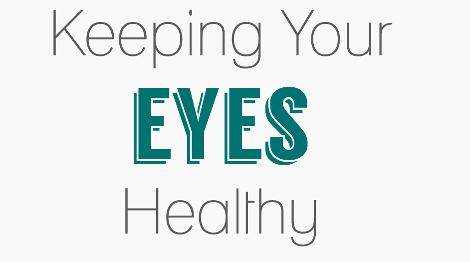 Heres What You Need To Do Keep Your Eyes Healthy