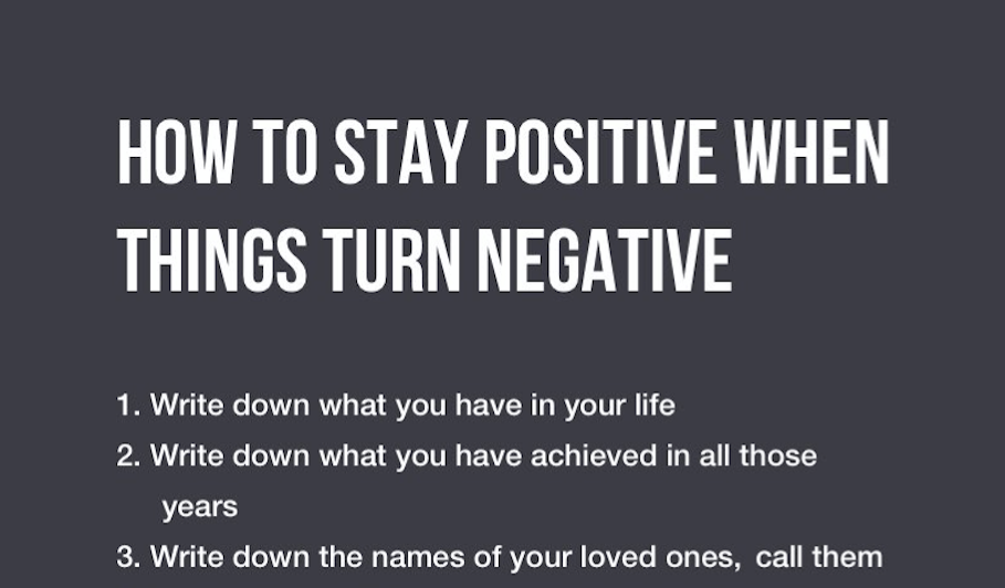 How To Stay Positive When Things Turn Negative