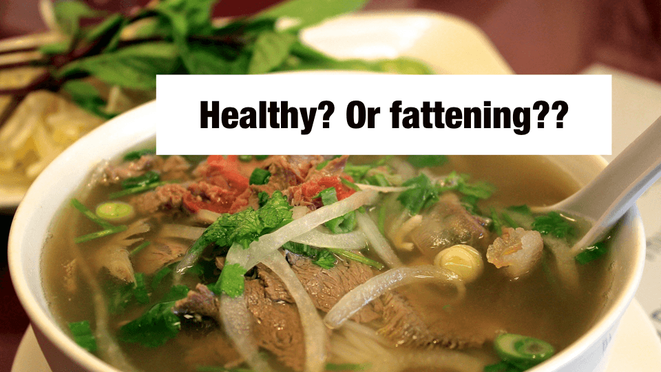 Is Pho Healthy or Not? Will I Gain Weight If I Have It Often?