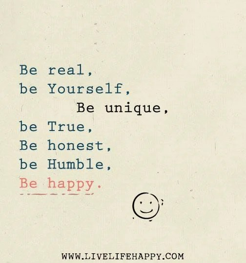 https://i0.wp.com/cdn-media-2.lifehack.org/wp-content/files/2013/12/Be-real-be-yourself-be-unique-be-true-be-honest-be-humble-be-happy.2.jpg
