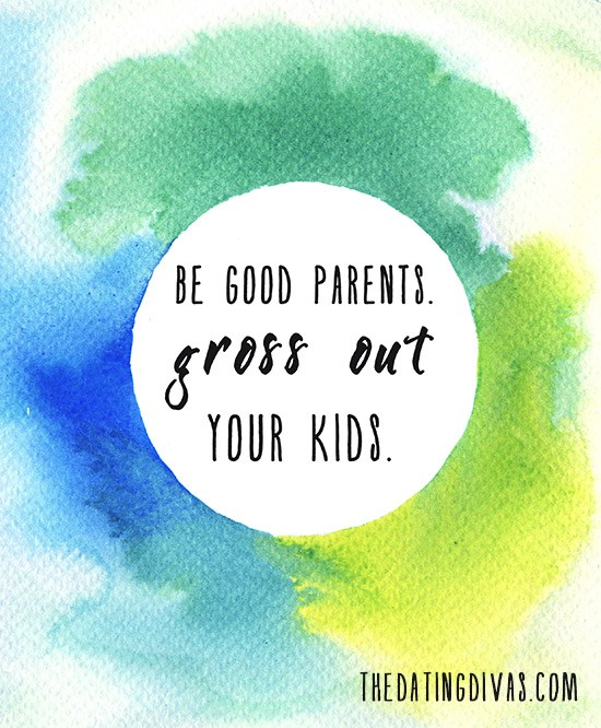Be-Good-Parents.-Gross-Out-Your-Kids