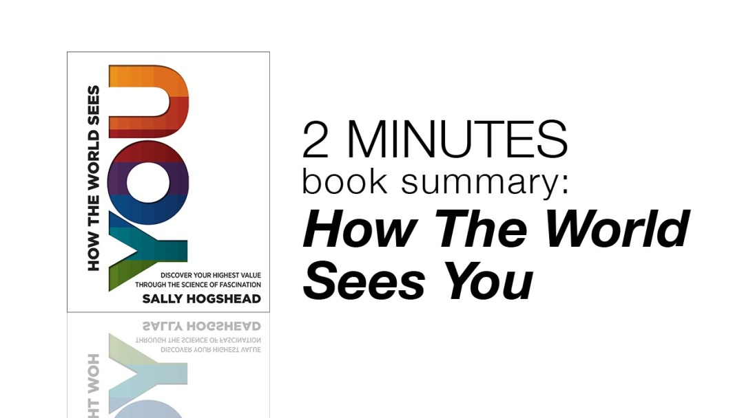 2 Minutes Book Summary: How the World Sees You